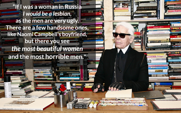Karl Lagerfeld Bitchy Russian Men