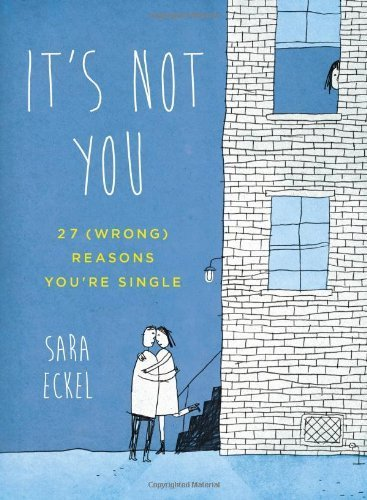 It's Not You 27 (Wrong) Reasons Why You're Single book Cover