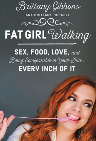 Fat Girl Walking by Brittany Gibbons